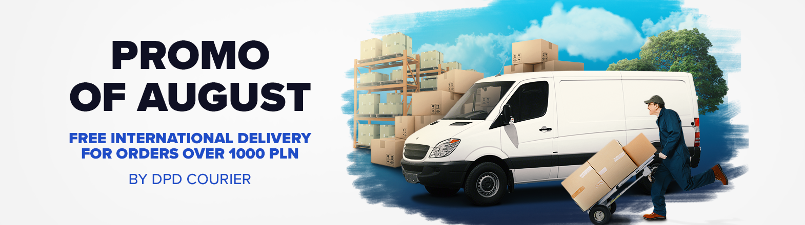 Free international delivery for orders over 1000 PLN by DPD courier